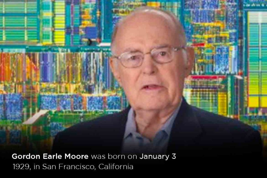 Gordon Earle Moore was born on January 3, 1929, in San Francisco, California- TechMobi